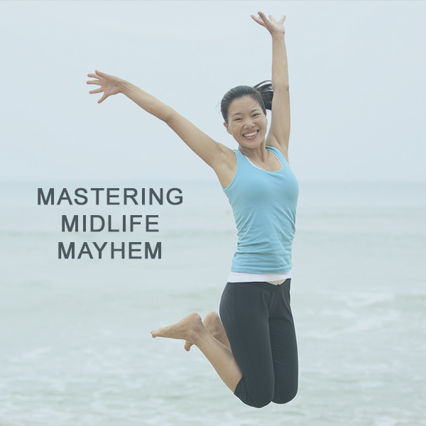 MASTERING MIDLIFE MAYHEM